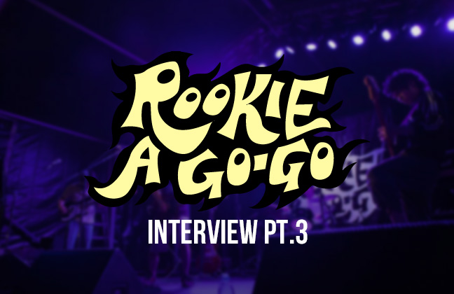 ROOKIE A GO-GO 2018年出演者インタビュー!Day3編