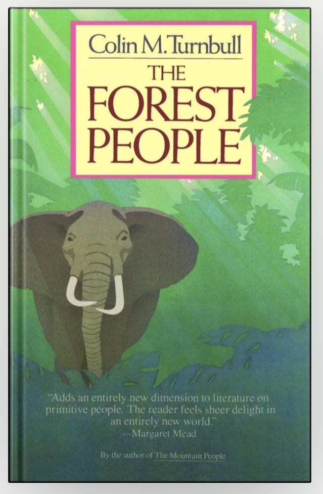 """ムブティーとの生活を書いたコリン・ターンブル作""""Forest poeple"""""""